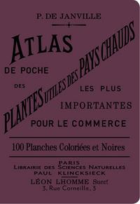 ATLAS DE POCHE DES PLANTES UTILES DES PAYS CHAUDS LES PLUS IMPORTANTES POUR LE COMMERCE