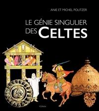 LE GENIE SINGULIER DES CELTES