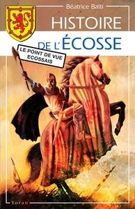 HISTOIRE DE L'ECOSSE, LE POINT DE VUE ECOSSAIS