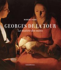 GEORGES DE LA TOUR - LE MAITRE DES NUITS