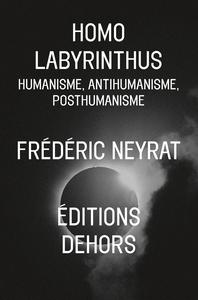 HOMO LABYRINTHUS - HUMANISME, ANTIHUMANISME...