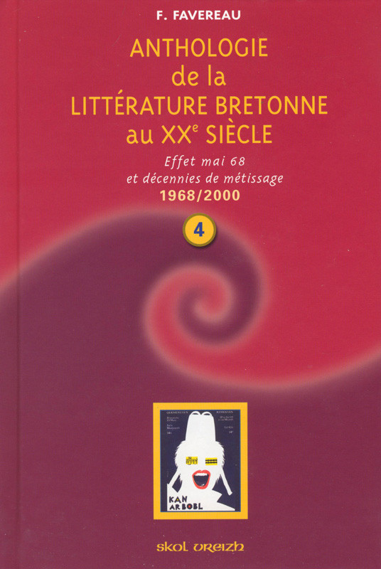 T 4 - ANTHOLOGIE DE LA LITTERATURE BRETONNE AU XXE SIECLE (1968-2000)