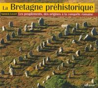 LA BRETAGNE PREHISTORIQUE PEUPLEMENTS ET SOCIETES