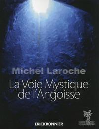 LA VOIE MYSTIQUE DE L'ANGOISSE