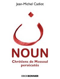 NOUN - CHRETIENS DE MOSSOUL PERSECUTES