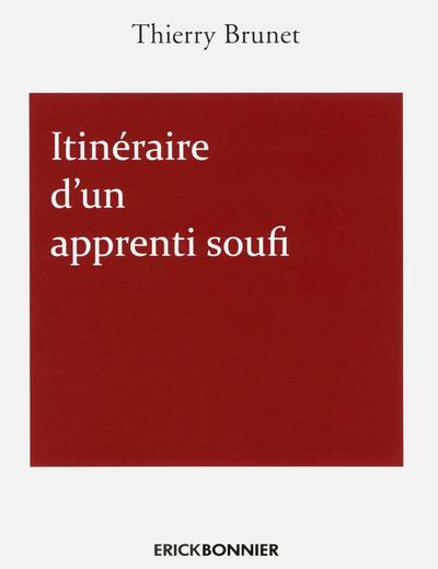 ITINERAIRE D'UN APPRENTI SOUFI