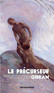 LE PRECURSEUR - GIBRAN