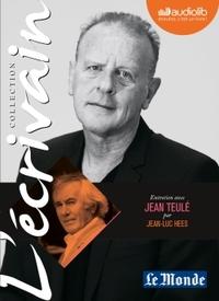 L'ECRIVAIN - JEAN TEULE - ENTRETIEN INEDIT PAR JEAN-LUC HEES