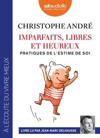 IMPARFAITS, LIBRES ET HEUREUX - PRATIQUES DE L'ESTIME DE SOI - LIVRE AUDIO 2 CD MP3