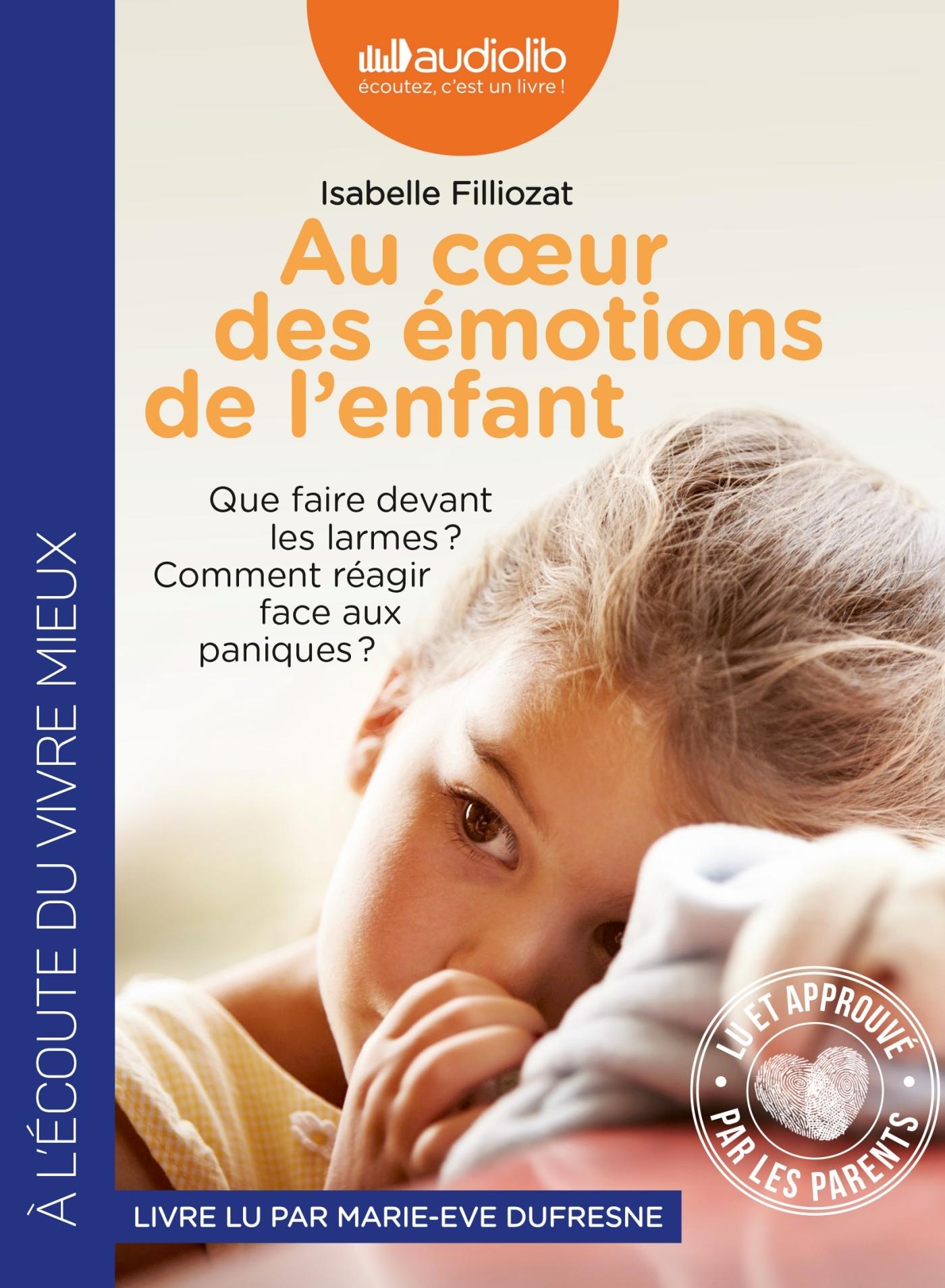 AU COEUR DES EMOTIONS DE L'ENFANT - COMPRENDRE SON LANGAGE, SES RIRES ET SES PLEURS - LIVRE AUDIO 1