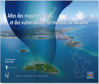 ATLAS DES RISQUES NATURELS ET DES VULNERABILITES TERRITORIALES DE MAYOTTE