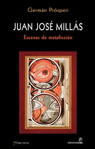 JUAN JOSE MILLAS, ESCENAS DE METAFICCION