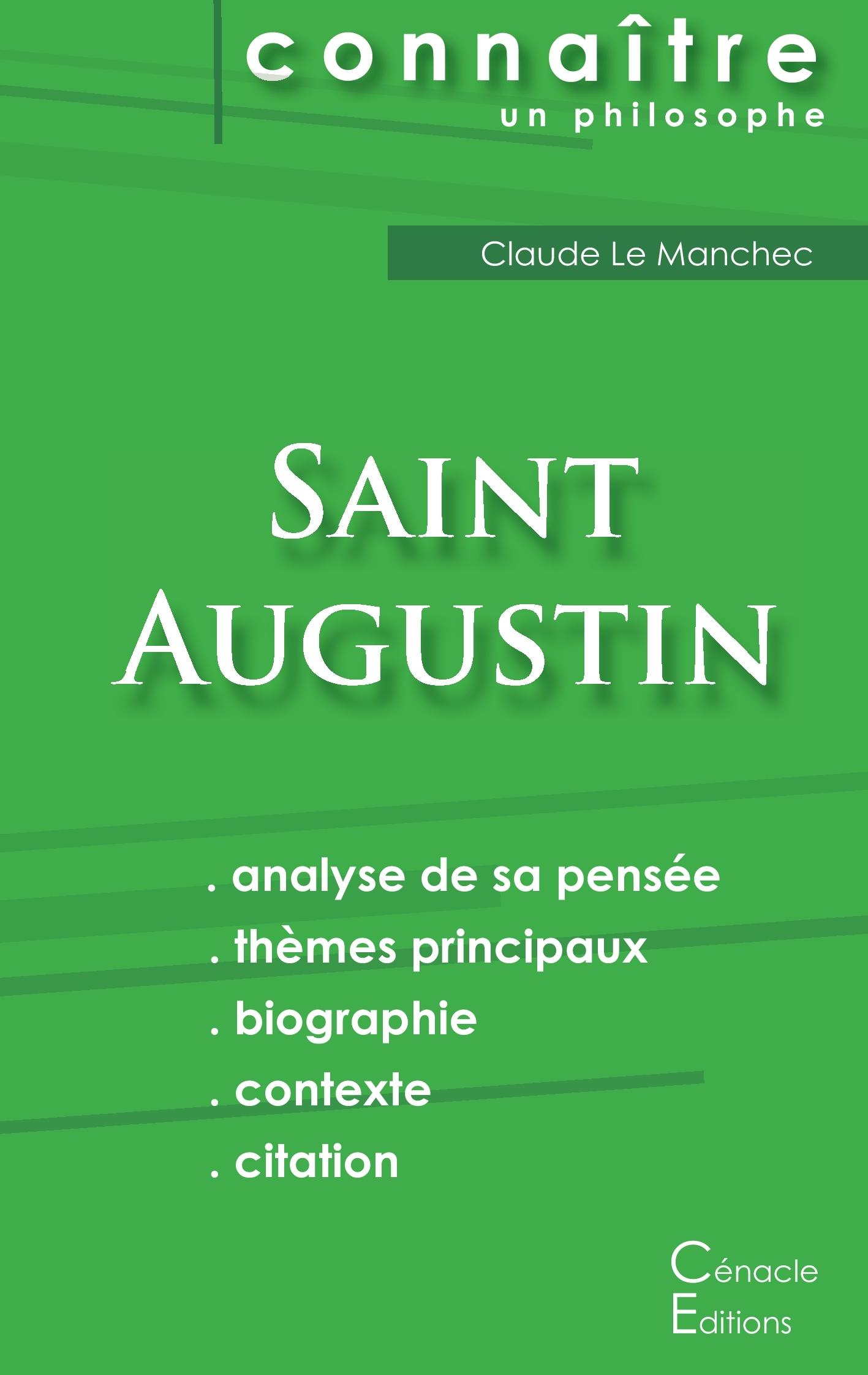 COMPRENDRE SAINT AUGUSTIN (ANALYSE COMPLETE DE SA PENSEE)