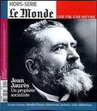 JEAN JAURES - LE MONDE UNE VIE UNE OEUVRE N 20