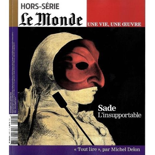 SADE - LE MONDE HORS-SERIE UNE VIE, UNE OEUVRE N 24