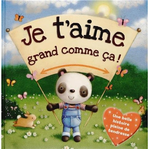 JE T'AIME GRAND COMME CA ! (COLL. HISTOIRES TENDRES)