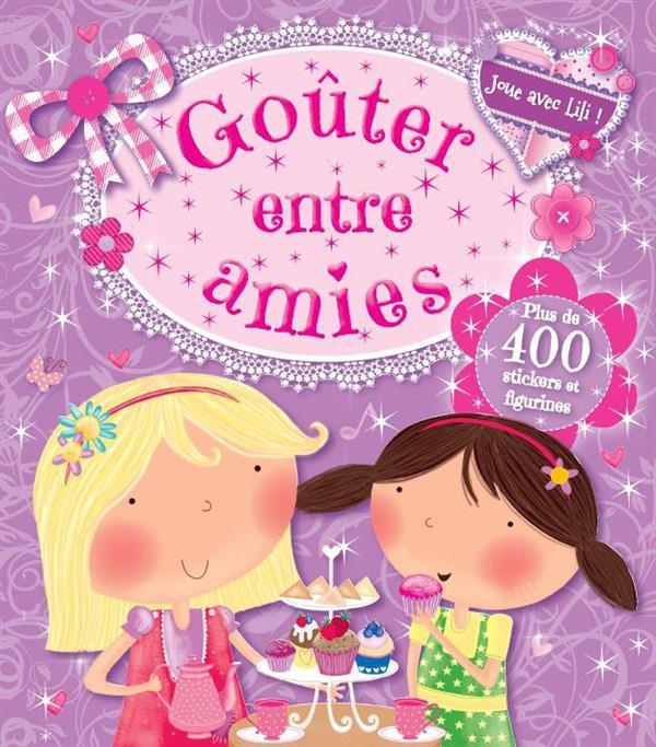 GOUTER ENTRE AMIES (COLL. JOUE AVEC LILI !)