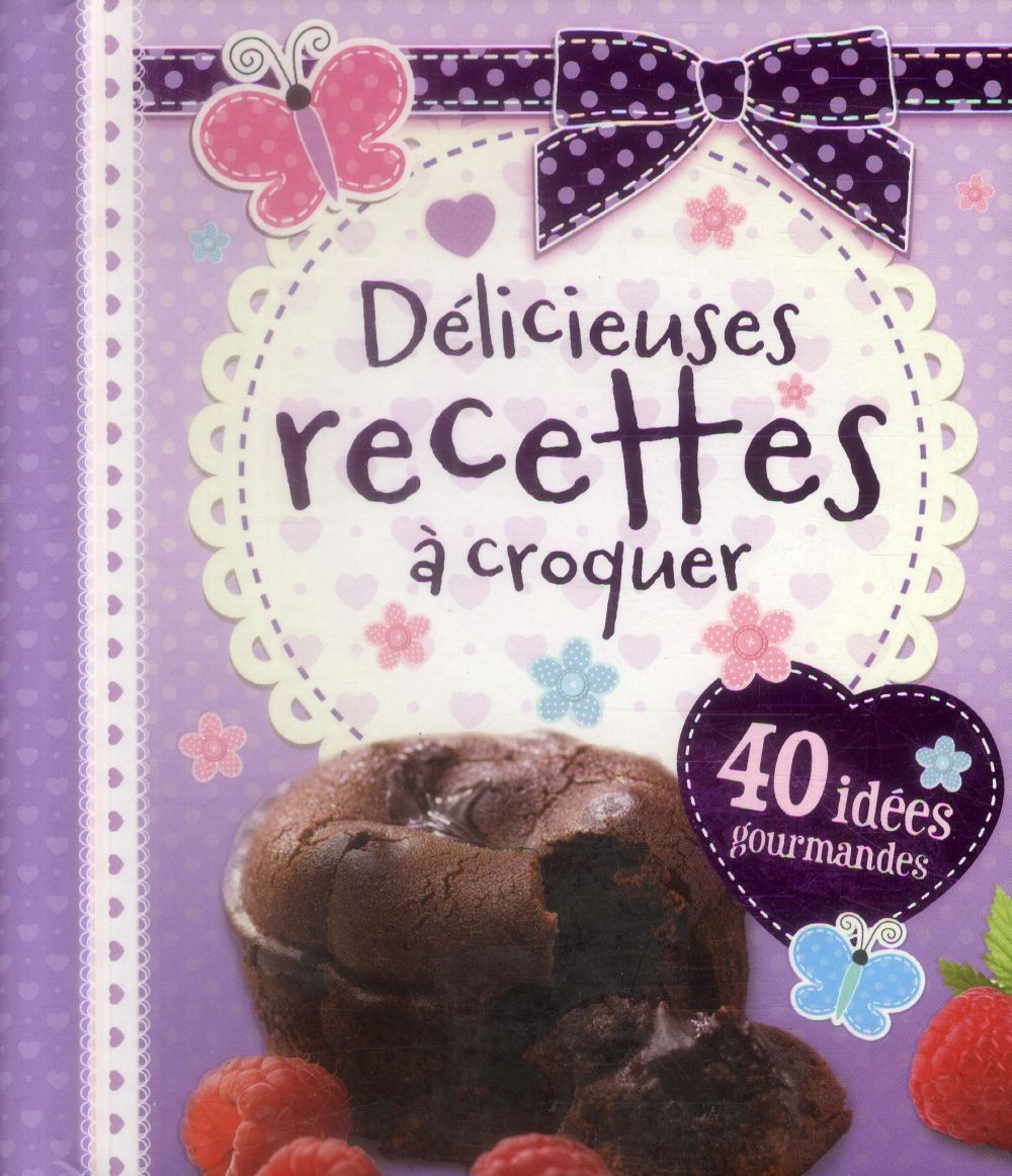 DELICIEUSES RECETTES A CROQUER