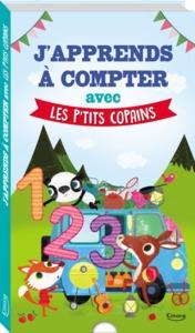 J'APPRENDS A COMPTER AVEC LES P'TITS COPAINS (COLL. LES P'TITS COPAINS)