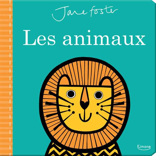 LES ANIMAUX (COLL. JANE FOSTER)