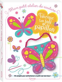 FABRIQUE TON JOLI  PAPILLON (COLL. MON PETIT ATELIER DE COUTURE)