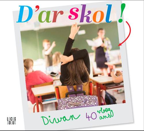 DIWAN : D'AR SKOL ! 40 VLOAZH / 40 ANS