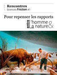 SCIENCES FRICTION #1 - LE MOOK . POUR REPENSER LES