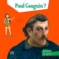 PAUL GAUGUIN ? SUIVEZ LE GUIDE !