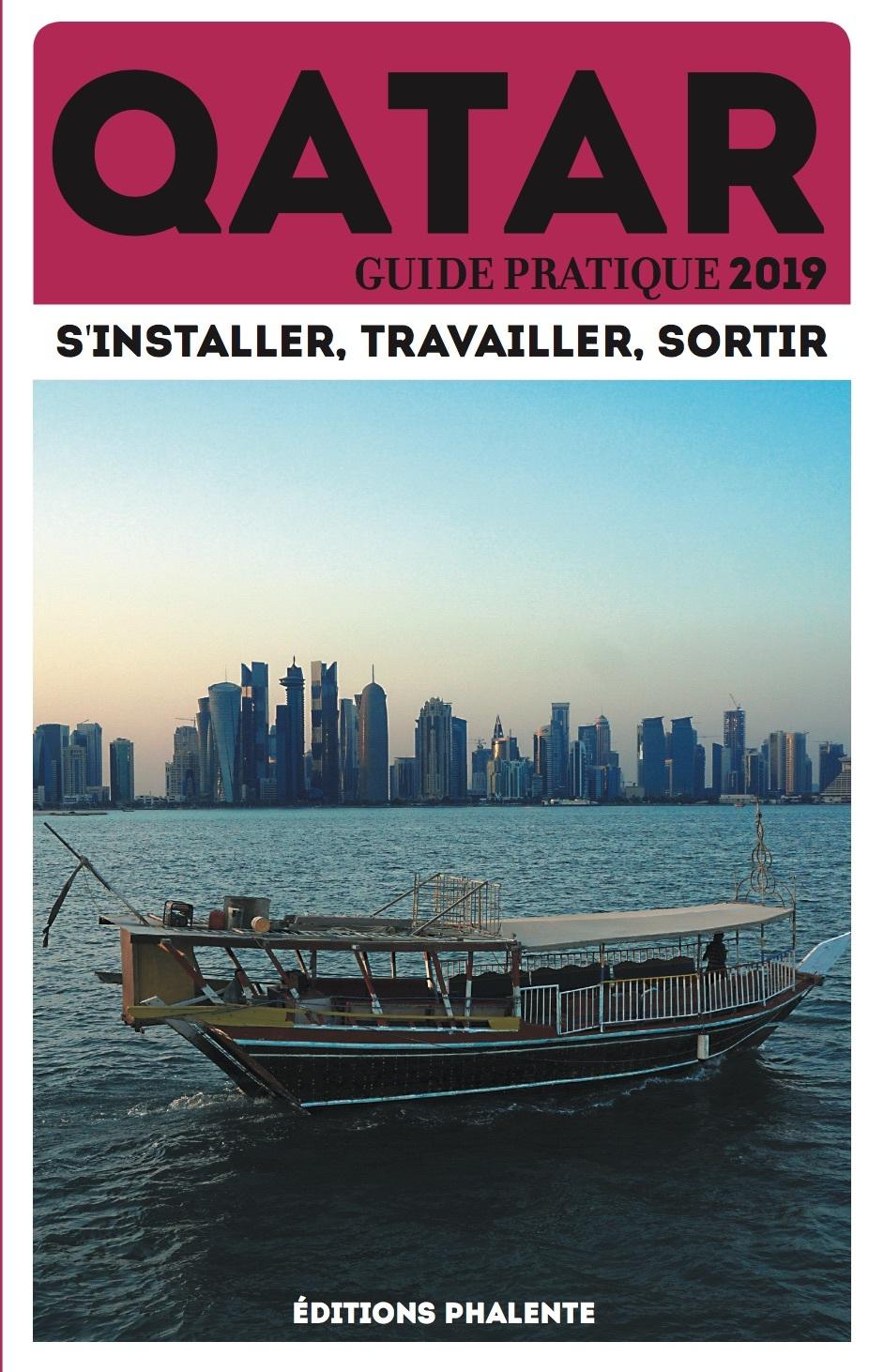 GUIDE PRATIQUE DU QATAR 2019 : S'INSTALLER, TRAVAILLER, SORTIR
