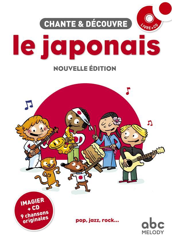 CHANTE ET DECOUVRE LE JAPONAIS - NOUVELLE EDITION