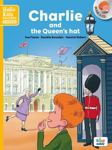 CHARLIE AND THE QUEEN'S HAT (COLL. HELLO KIDSREADERS)