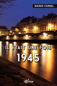 IL ETAIT UNE FOIS 1945