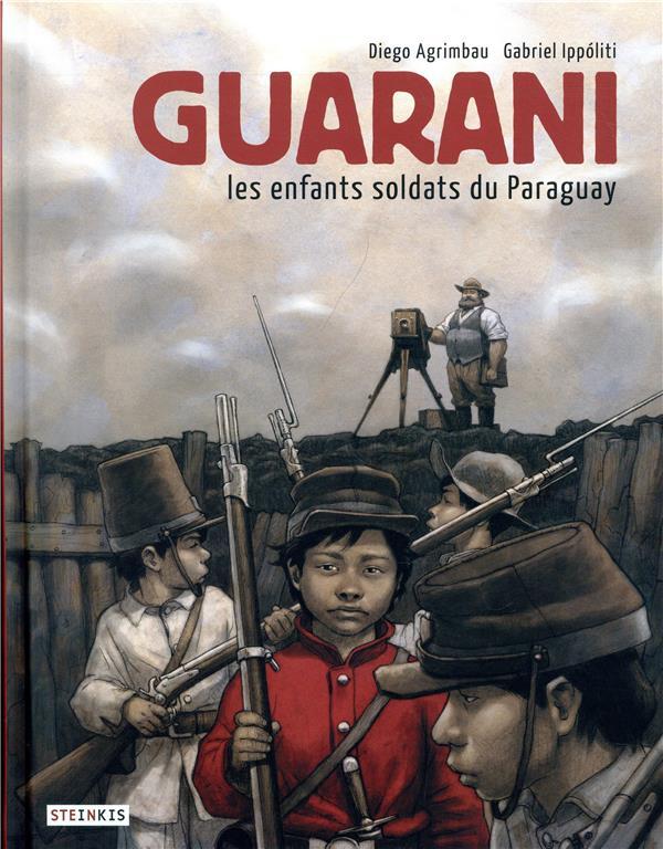 GUARANI, LES ENFANTS SOLDATS DU PARAGUAY