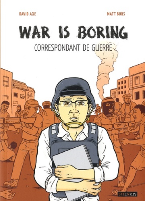 WAR IS BORING - CORRESPONDANT DE GUERRE