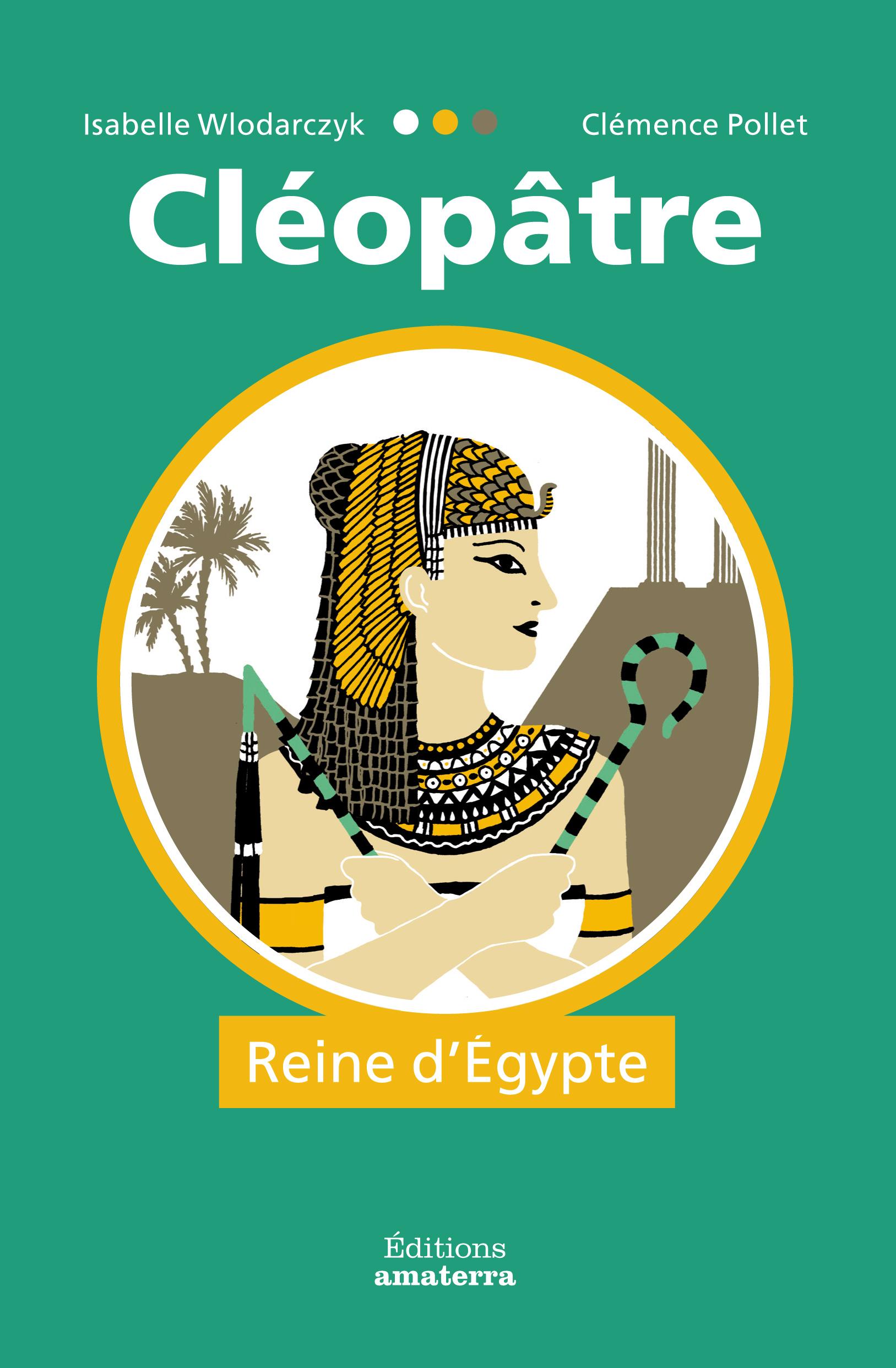 CLEOPATRE, REINE D'EGYPTE