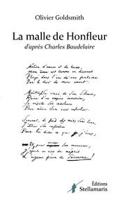 LA MALLE DE HONFLEUR, D'APRES CHARLES BAUDELAIRE