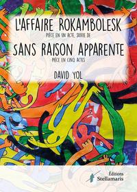 L'AFFAIRE ROKAMBOLESK SUIVI DE SANS RAISON APPARENTE