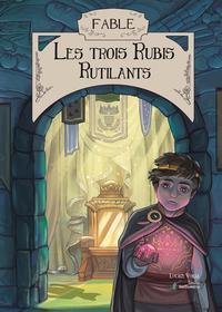 FABLE LES 3 RUBIS RUTILANTS