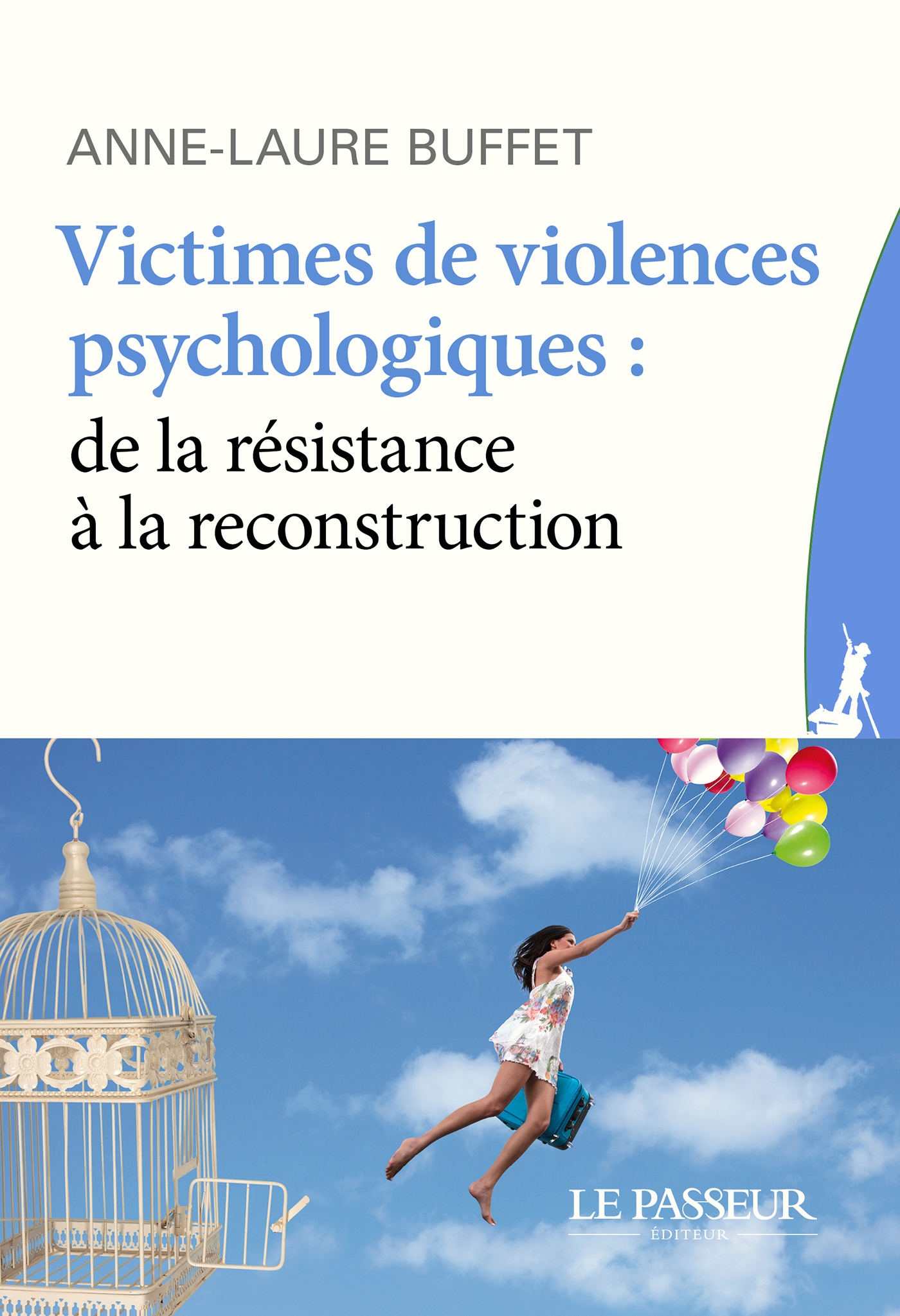 VICTIMES DE VIOLENCES PSYCHOLOGIQUES : DE LA RESISTANCE A LA RECONSTRUCTION