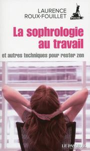LA SOPHROLOGIE AU TRAVAIL