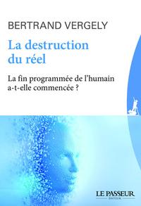 LA DESTRUCTION DU REEL