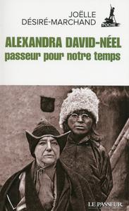 ALEXANDRA DAVID-NEEL, PASSEUR POUR NOTRE TEMPS