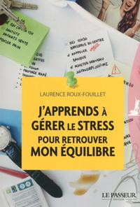 J'APPRENDS A GERER LE STRESS POUR RETROUVER MON EQUILIBRE