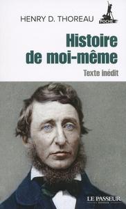 HISTOIRE DE MOI-MEME - TEXTE INEDIT