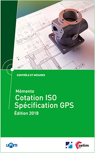 MEMENTO COTATION ISO - SPECIFICATION GPS (MISE A JOUR 2018) (REF : 4C16)