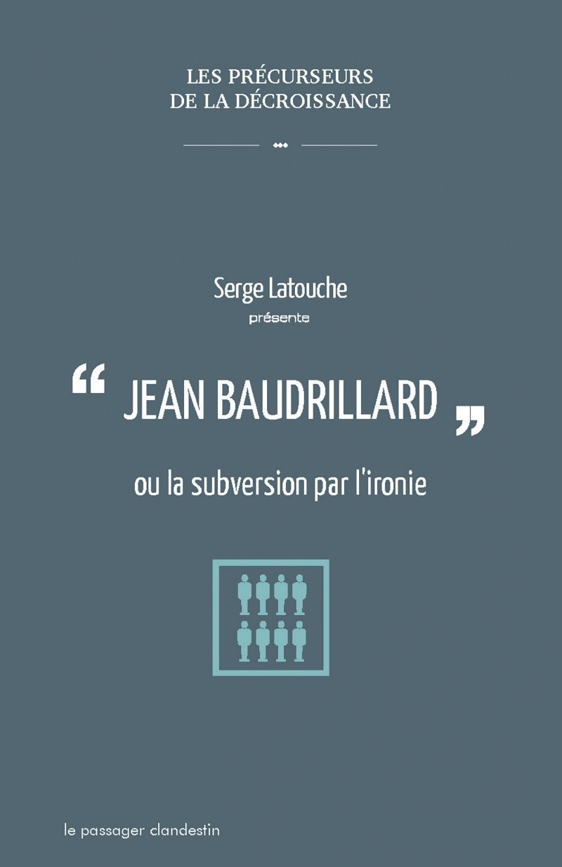 BAUDRILLARD OU LA SUBVERSION PAR L IRONIE