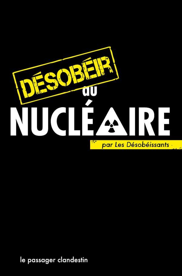 DESOBEIR AU NUCLEAIRE PAR LES DESOBEISSANTS
