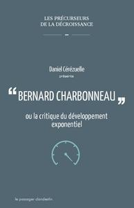 BERNARD CHARBONNEAU  OU LA CRITIQUE DU  DEVELOPPEMENT EXPONENTIEL