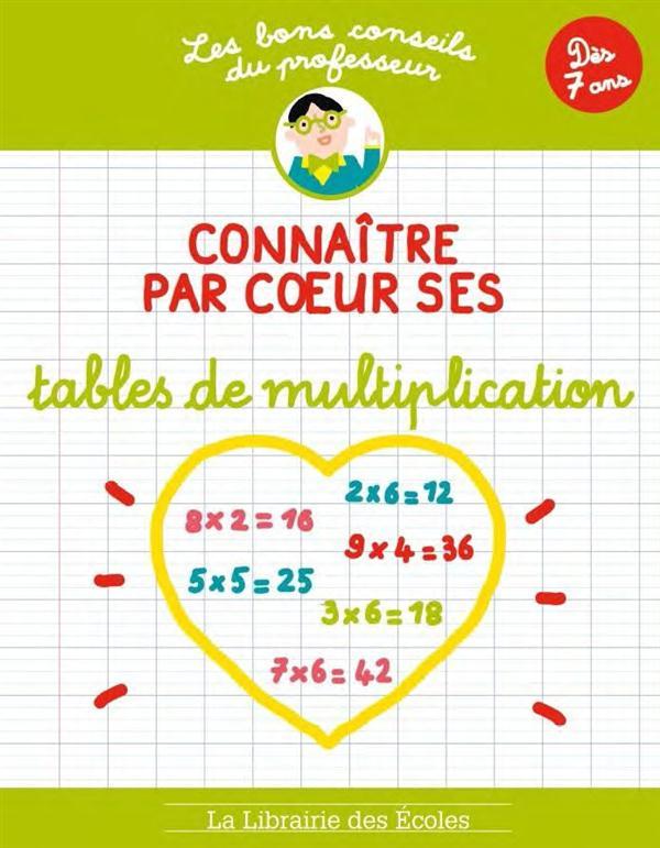 CONNAITRE PAR COEUR SES TABLES DE MULTIPLICATION LES BONS CONSEILS