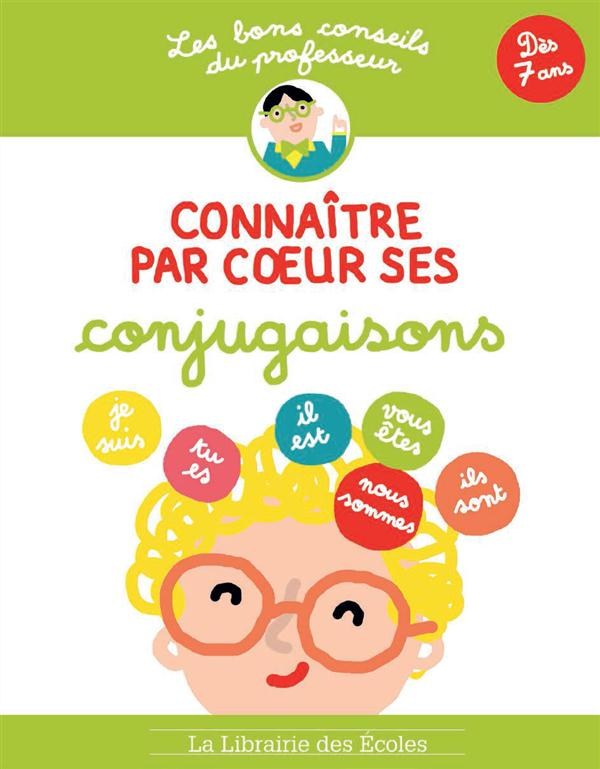 CONNAITRE PAR COEUR SES CONJUGAISONS LES BONS CONSEILS